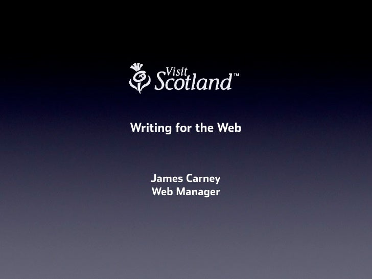 Writing for the Web   James Carney   Web Manager