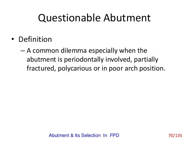 Abutment & Its Selection In Fixed Partial Denture
