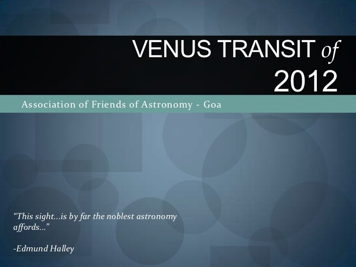"VENUS TRANSIT of                                                2012  Association of Friends of Astronomy - Goa""This sight..."