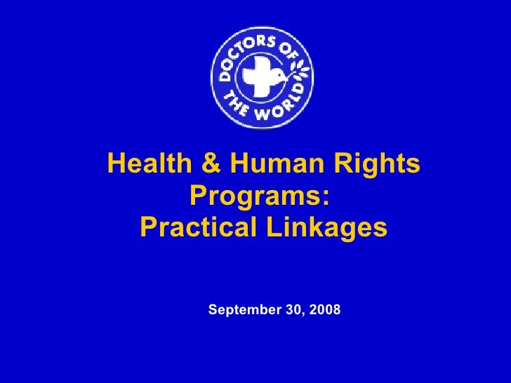 Health & Human Rights Programs:  Practical Linkages September 30, 2008