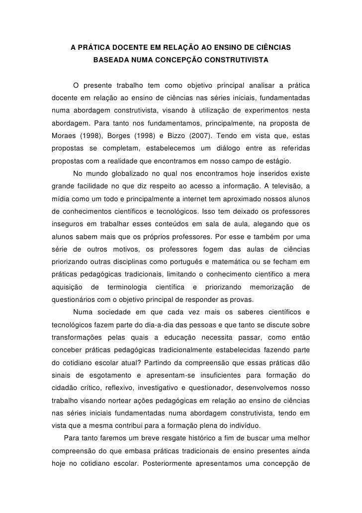 A PRÁTICA DOCENTE EM RELAÇÃO AO ENSINO DE CIÊNCIAS            BASEADA NUMA CONCEPÇÃO CONSTRUTIVISTA      O presente trabal...