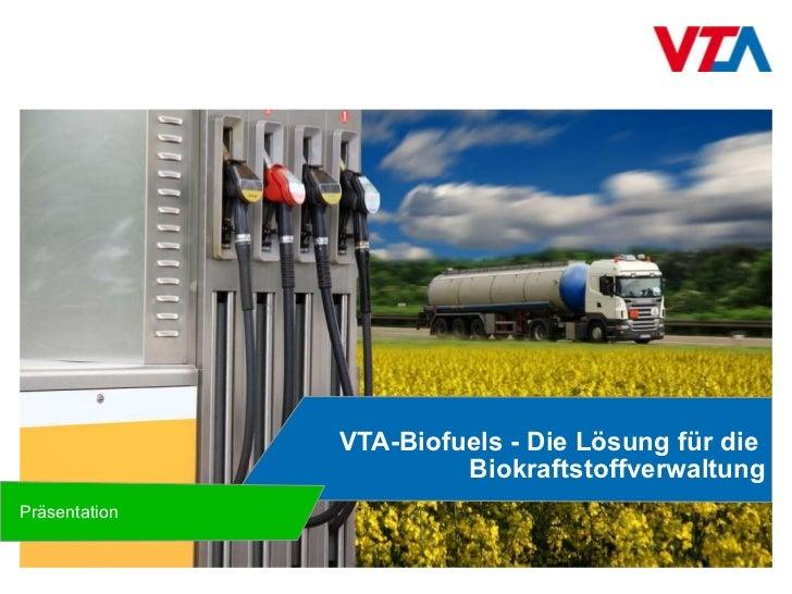 VTA-Biofuels - Die Lösung für die  Biokraftstoffverwaltung Präsentation