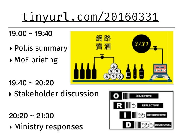 tinyurl.com/20160331 ! Pol.is summary ! MoF briefing ! Stakeholder discussion ! Ministry responses