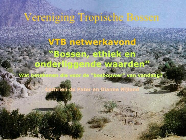 """Vereniging Tropische Bossen VTB netwerkavond """" Bossen, ethiek en onderliggende waarden"""" Wat betekenen die voor de """"bo..."""