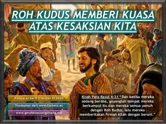 "Pelajaran ke-5 Triwulan III 2020 Diadaptasi dari www.fustero.es www.gmahktanjungpinang.org Kisah Para Rasul 4:31 ""Dan keti..."