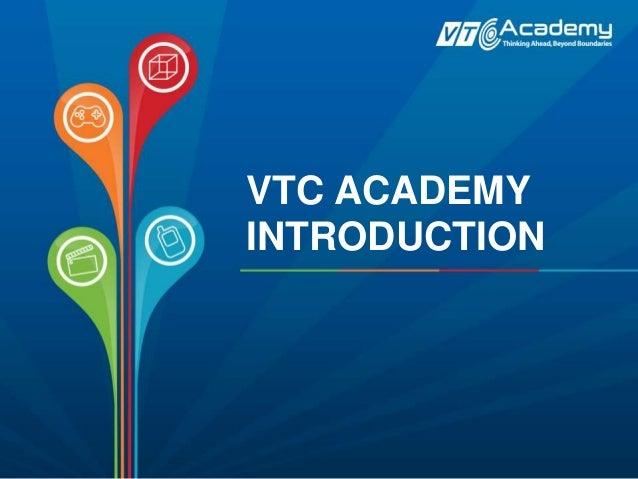 VTC ACADEMY INTRODUCTION