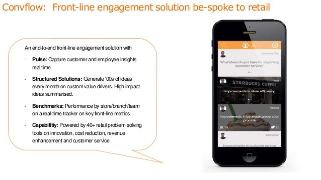 Convflow: Front-line engagement solution be-spoke to retail An end-to-end front-line engagement solution with - Pulse: Cap...