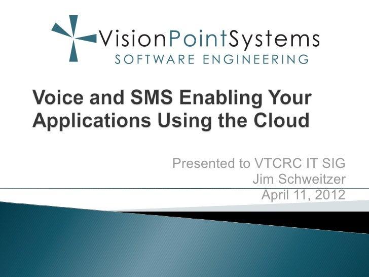 Presented to VTCRC IT SIG             Jim Schweitzer               April 11, 2012