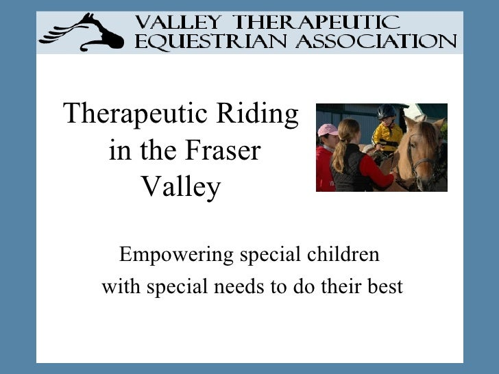 Therapeutic Riding  in the Fraser Valley Empowering special children with special needs to do their best