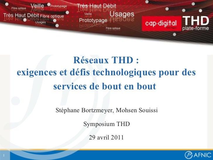 Rés e aux THD :  exigences et déf i s technologiques pour des services de bout en bout   Stéphane Bortzmeyer, Mohsen Souis...