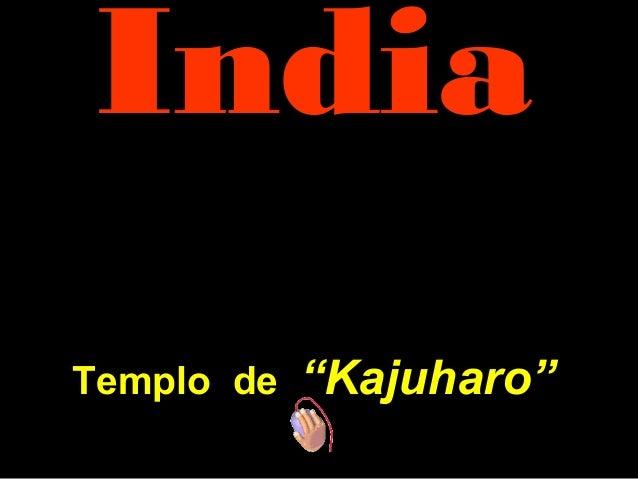 """IndiaIndia TemploTemplo dede """"K""""Kajuharo""""ajuharo"""""""