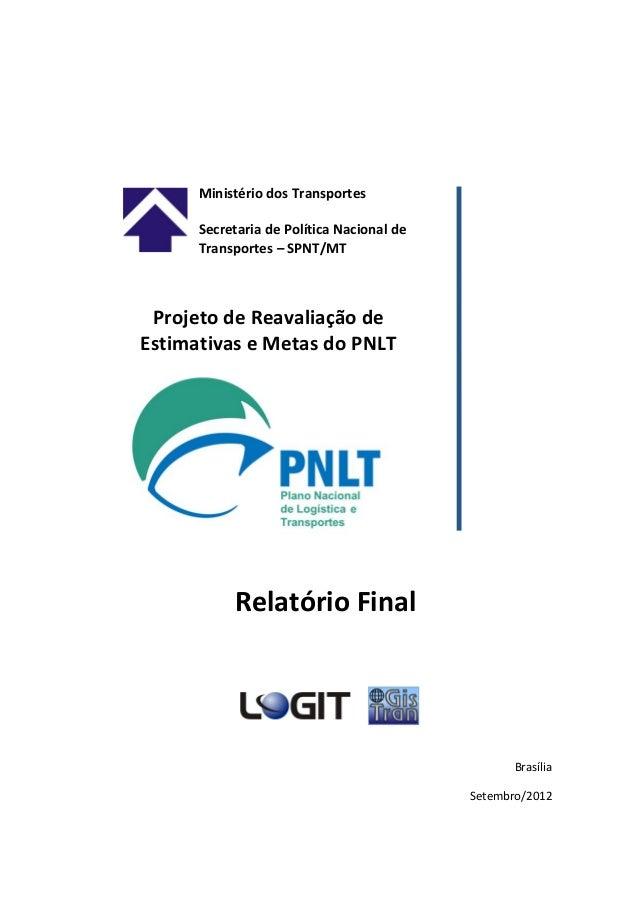 Brasília Setembro/2012 Ministério dos Transportes Secretaria de Política Nacional de Transportes – SPNT/MT Projeto de Reav...