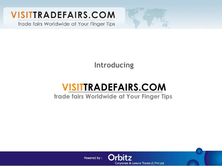 Introducing VISIT TRADEFAIRS.COM trade fairs Worldwide at Your Finger Tips