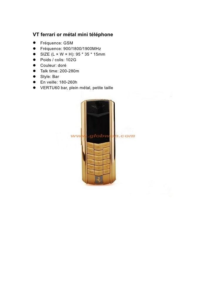 VT ferrari or métal mini téléphone Fréquence: GSM Fréquence: 900/1800/1900MHz SIZE (L × W × H): 95 * 35 * 15mm Poi...