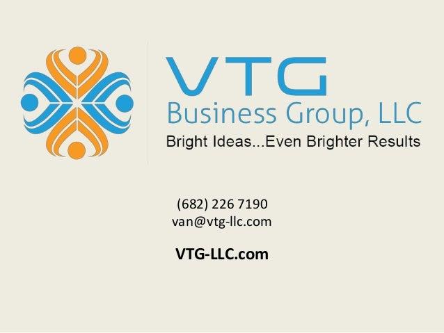 (682) 226 7190  van@vtg-llc.com  VTG-LLC.com