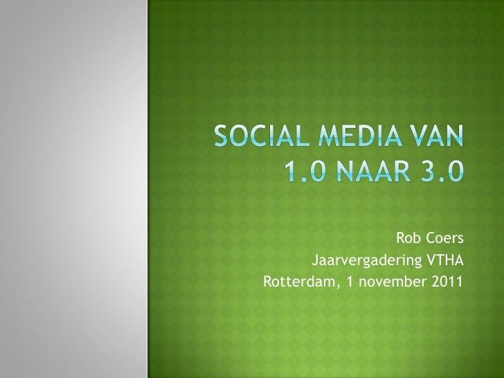 Rob Coers Jaarvergadering VTHA Rotterdam, 1 november 2011