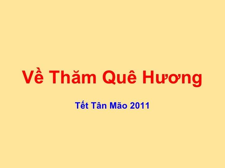 Về Thăm Quê Hương Tết Tân Mão 2011