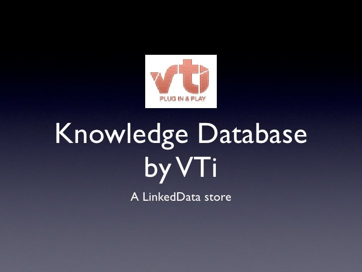 Knowledge Database       by VTi      A LinkedData store