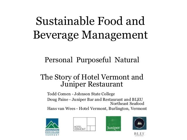 Sustainable Food and Beverage Management Personal Purposeful Natural The Story of Hotel Vermont and Juniper Restaurant Tod...