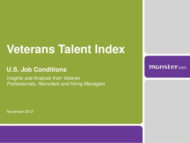Veterans Talent IndexU.S. Job ConditionsInsights and Analysis from VeteranProfessionals, Recruiters and Hiring ManagersNov...