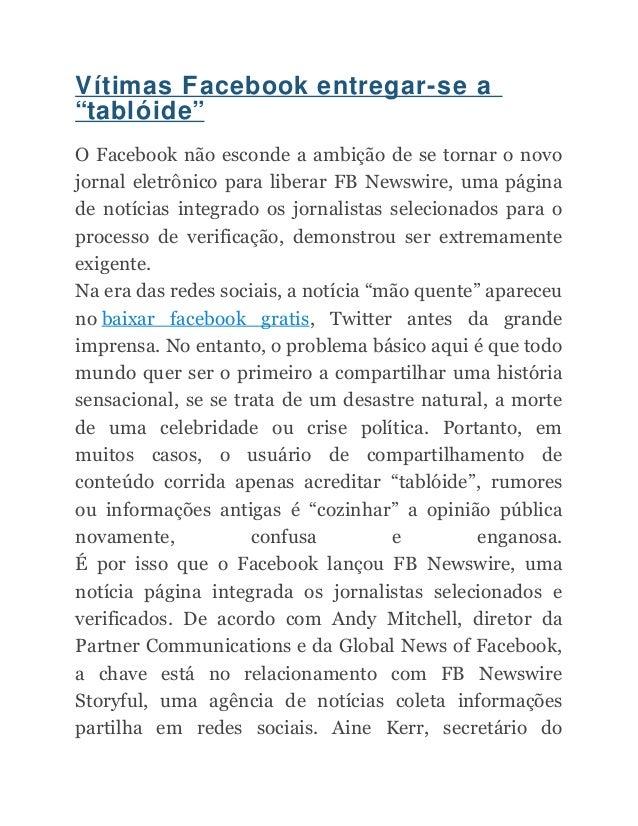 """Vítimas Facebook entregar-se a """"tablóide"""" O Facebook não esconde a ambição de se tornar o novo jornal eletrônico para libe..."""