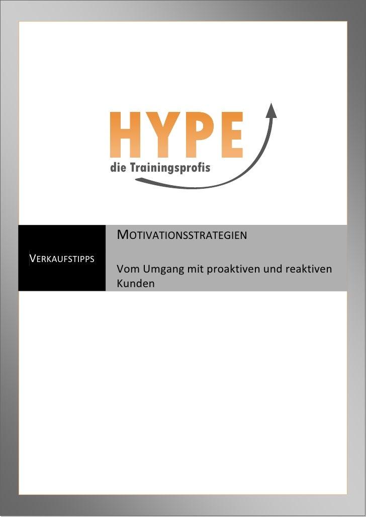 die Trainingsprofis                     MOTIVATIONSSTRATEGIEN VERKAUFSTIPPS                  Vom Umgang mit proaktiven und...