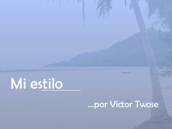 Mi estilo … por Víctor Twose