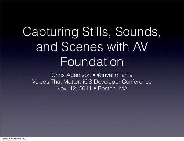 Capturing Stills, Sounds,                     and Scenes with AV                         Foundation                       ...