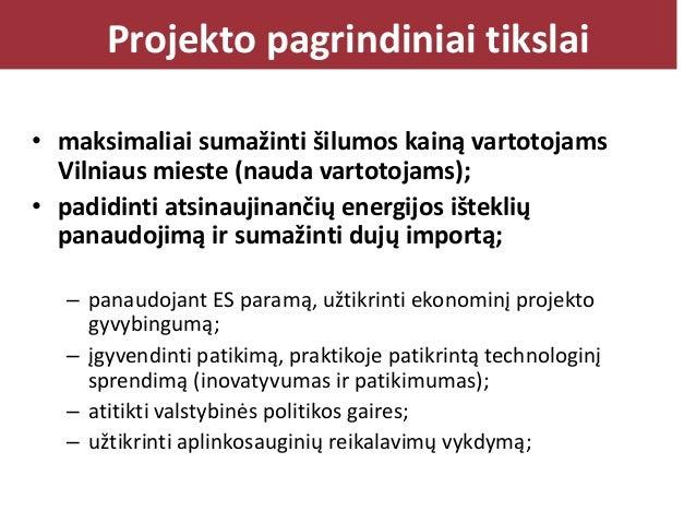 Click to edit Master title style Projekto pagrindiniai tikslai • maksimaliai sumažinti šilumos kainą vartotojams Vilniaus ...