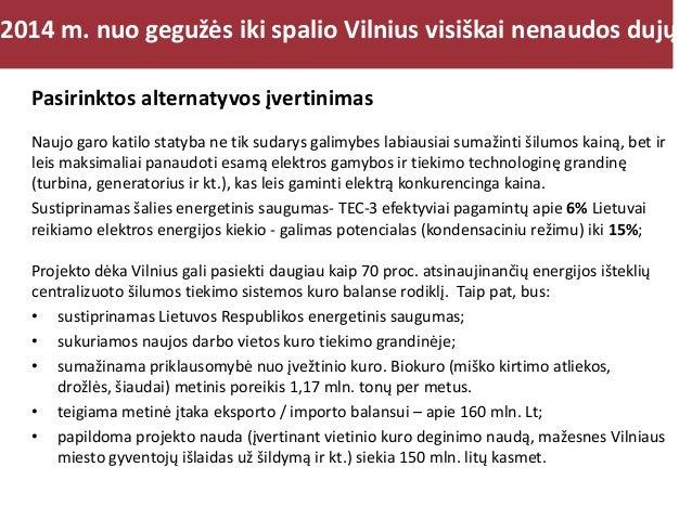 2014 m. nuo gegužės iki spalio Vilnius visiškai nenaudos dujų  Click to edit Master title style  Pasirinktos alternatyvos ...