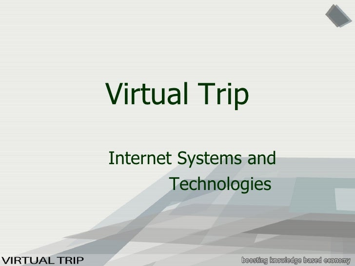 Virtual Trip Internet Systems and  Technologies