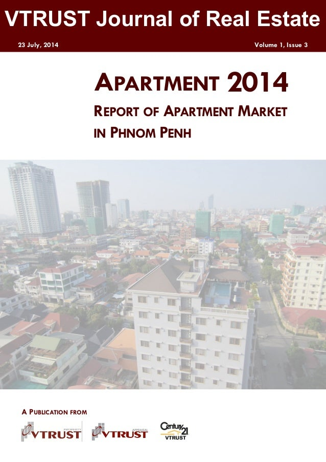 VTRUST Journal of Real Estate 23 July, 2014 Volume 1, Issue 3 2014APARTMENT REPORT OF APARTMENT MARKET IN PHNOM PENH A PUB...