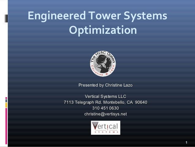 Engineered Tower Systems       Optimization            Presented by Christine Lazo                Vertical Systems LLC    ...