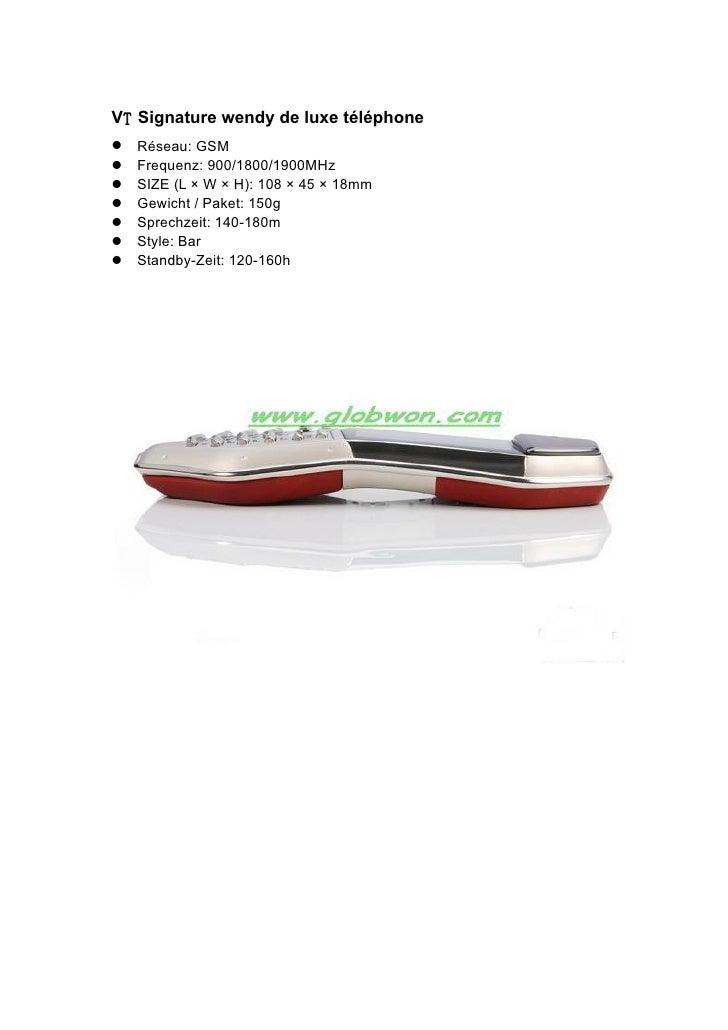 VT Signature wendy de luxe téléphone Réseau: GSM Frequenz: 900/1800/1900MHz SIZE (L × W × H): 108 × 45 × 18mm Gewi...