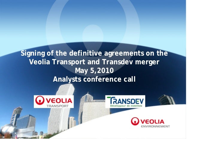 Signing of the definitive agreements on the   Veolia Transport and Transdev merger                May 5,2010          Anal...