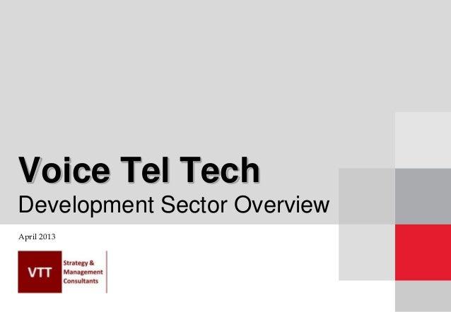 Voice Tel TechDevelopment Sector OverviewApril 2013