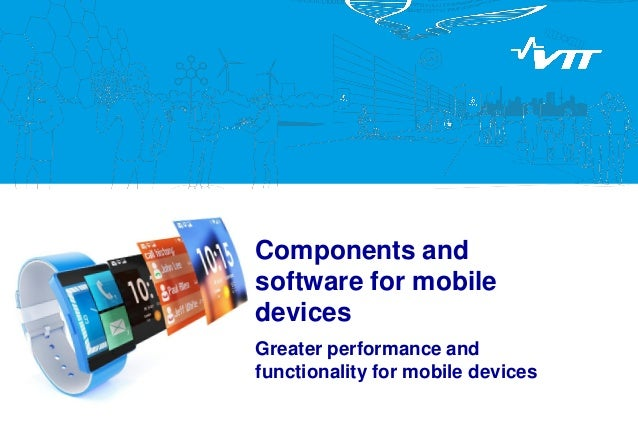 VTT Components and software for mobile devices