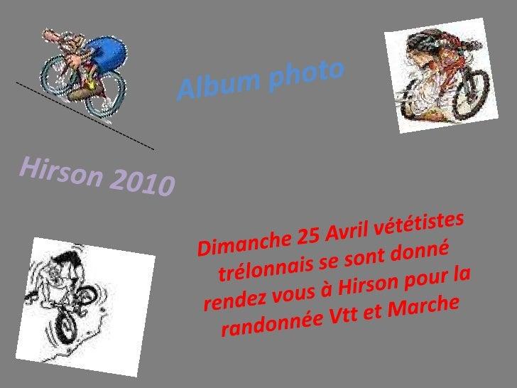 Album photo<br />---------------------------------------<br />Hirson 2010 <br />Dimanche 25 Avril vététistes trélonnais se...