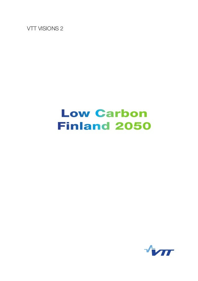 Low Carbon Finland 2050 VTT Visions 2