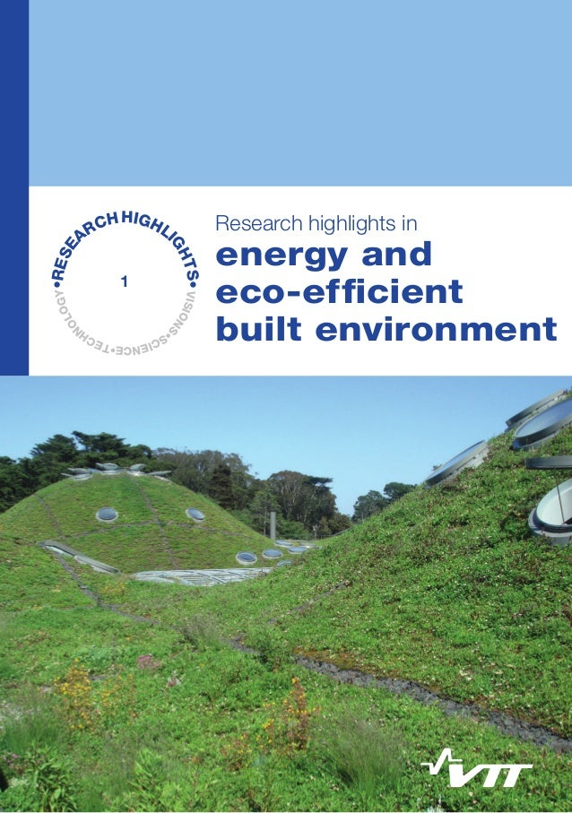VISIONS •SCIENCE•TECH N OLOGY•RESE ARCHHIGHLI GHTS• Research highlights in energy and eco-efficient built environment 				...