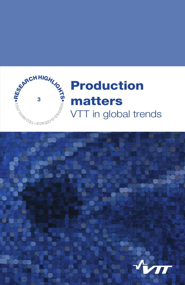 Production matters. VTT in global trends