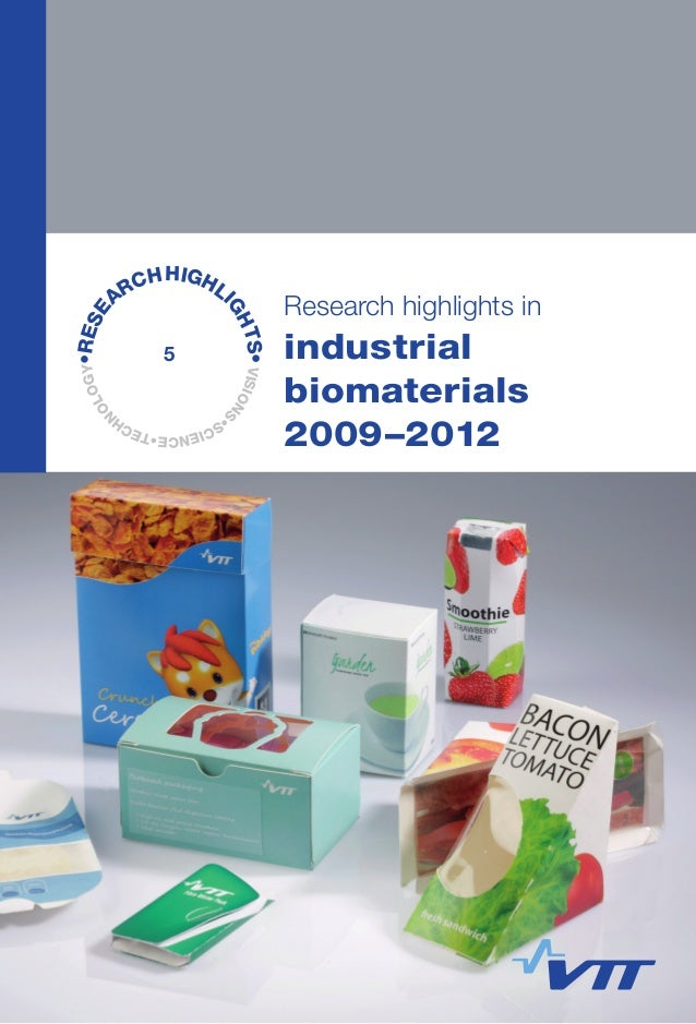 VISIONS •SCIENCE•TECH N OLOGY•RESE ARCHHIGHLI GHTS• Research highlights in industrial biomaterials 2009–2012 Industrial bi...