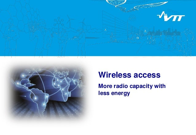 Wireless access More radio capacity with less energy