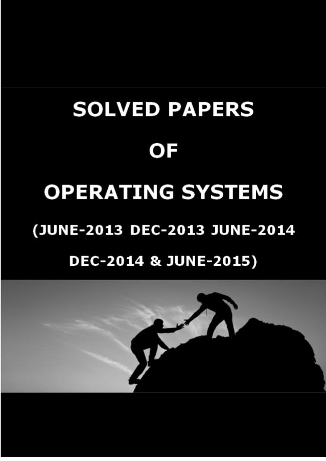 OPERATING SYSTEMS SOLVED PAPER JUNE - 2013 1-1 1(a) List and explain services provided by an operating system that are des...