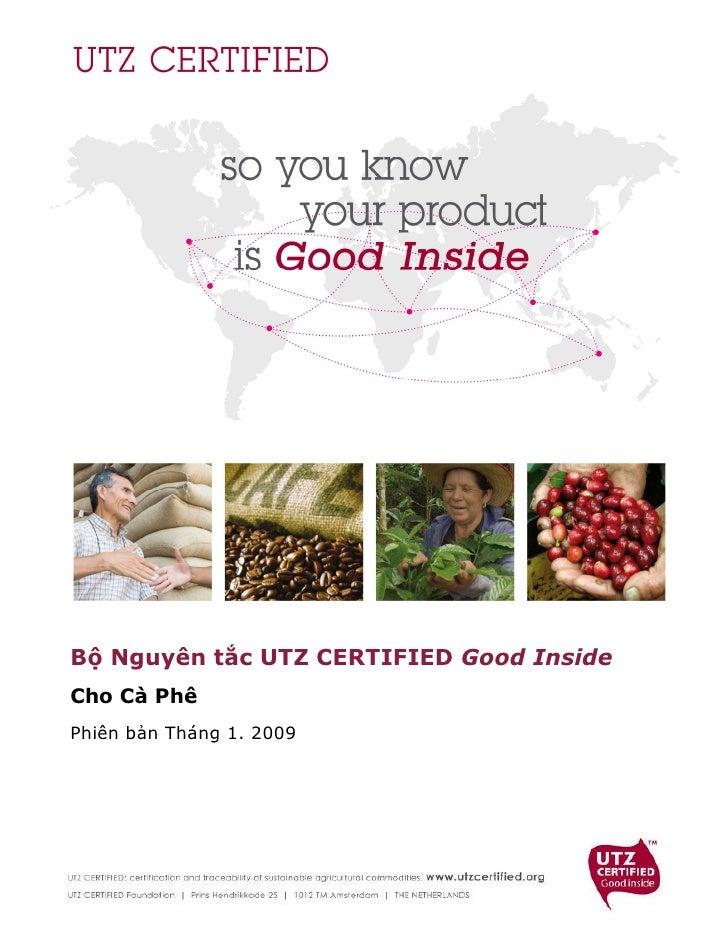 B   Nguyên t c UTZ CERTIFIED Good Inside Cho Cà Phê Phiên b n Tháng 1. 2009
