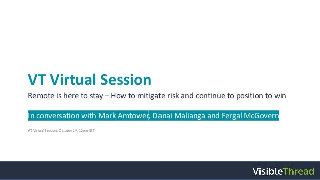 VT Virtual Session Remote is here to stay – How to mitigate risk and continue to position to win In conversation with Mark...