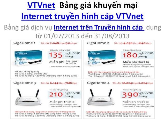 VTVnet Bảng giá khuyến mại Internet truyền hình cáp VTVnet Bảng giá dịch vụ Internet trên Truyền hình cáp dụng từ 01/07/20...