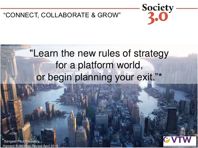 """CONNECT, COLLABORATE & GROW"" ""Learn the new rules of strategy for a platform world, or begin planning your exit.""* *Sange..."
