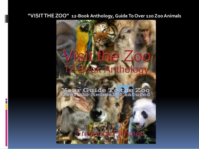 """""""VISIT THE ZOO"""" 12-Book Anthology, Guide To Over 12o Zoo Animals"""