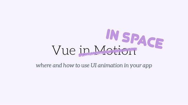 Vue in Motion Slide 2